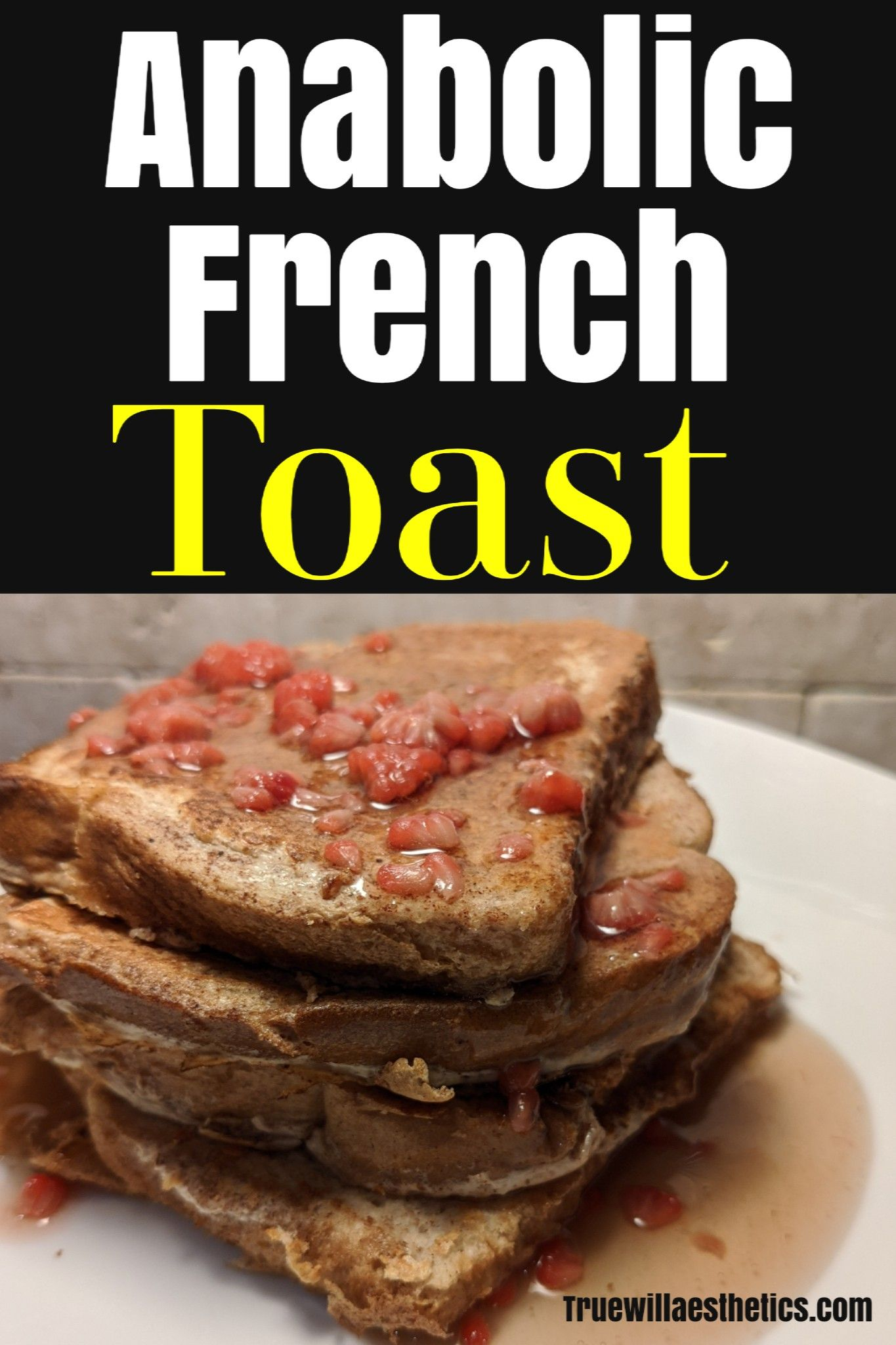 Anabolic French Toast Ideal Meals - True Will Aesthetics in 2020 | Protein french toast, French ...