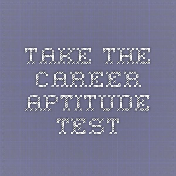 Take The Career Aptitude Test  Aptitude  Behavior Test
