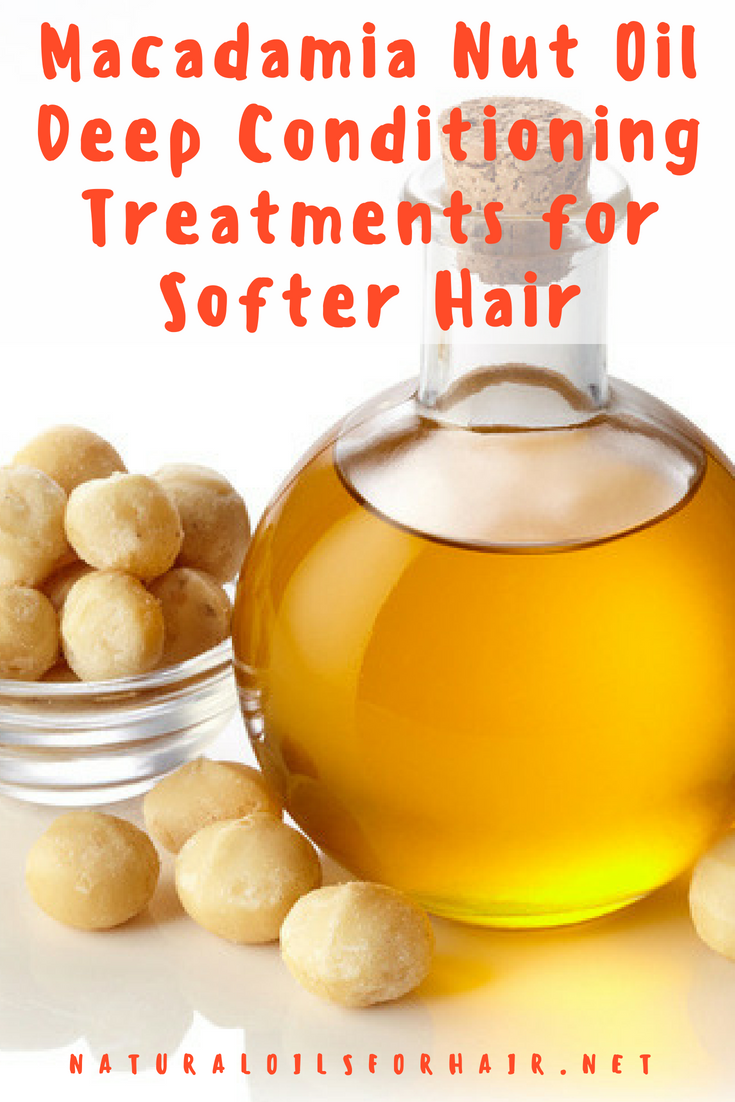 Deep Conditioning Treatment With Macadamia Nut Oil Oil Treatment Natural Hair Macadamia Nut Oil Natural Hair Oils