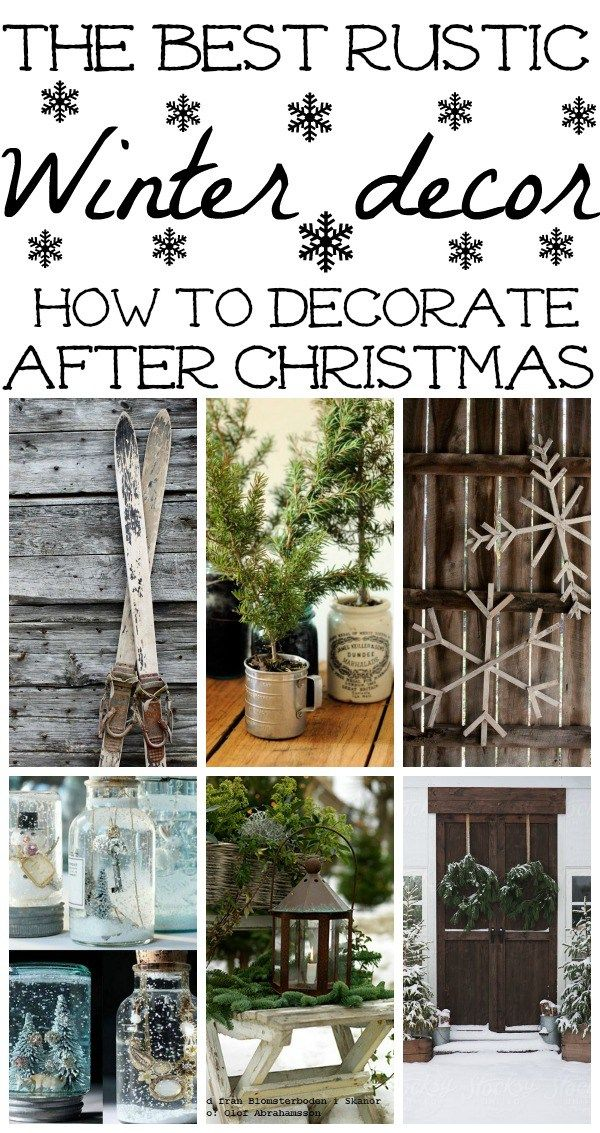 How to decorate after Christmas - The best winter decor inspiration for how to decorate your home for winter. Great rustic winter decor! & Favorite Rustic Winter Decor | Pinterest | Rustic winter decor ...