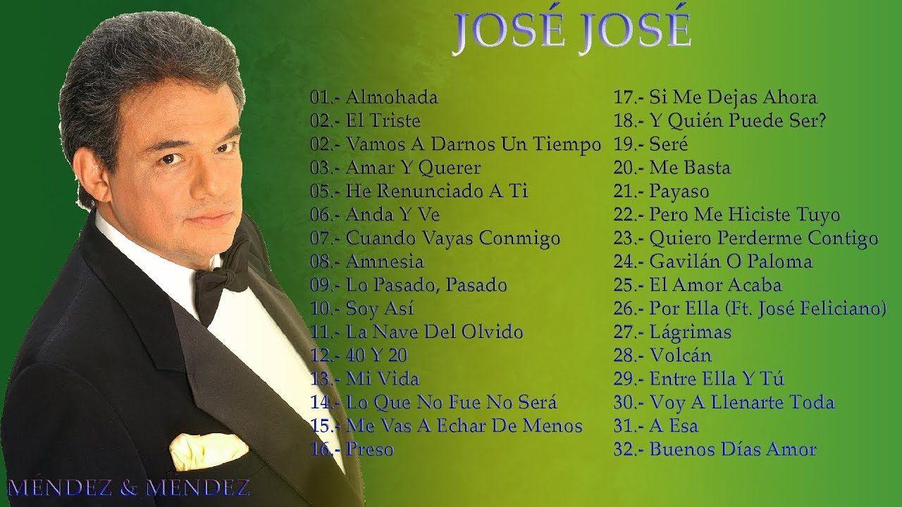 José José Lo Mejor De Lo Mejor Sus Grandes Canciones éxitos De Colección Baladas Romanticas En Español Canciones Jose José