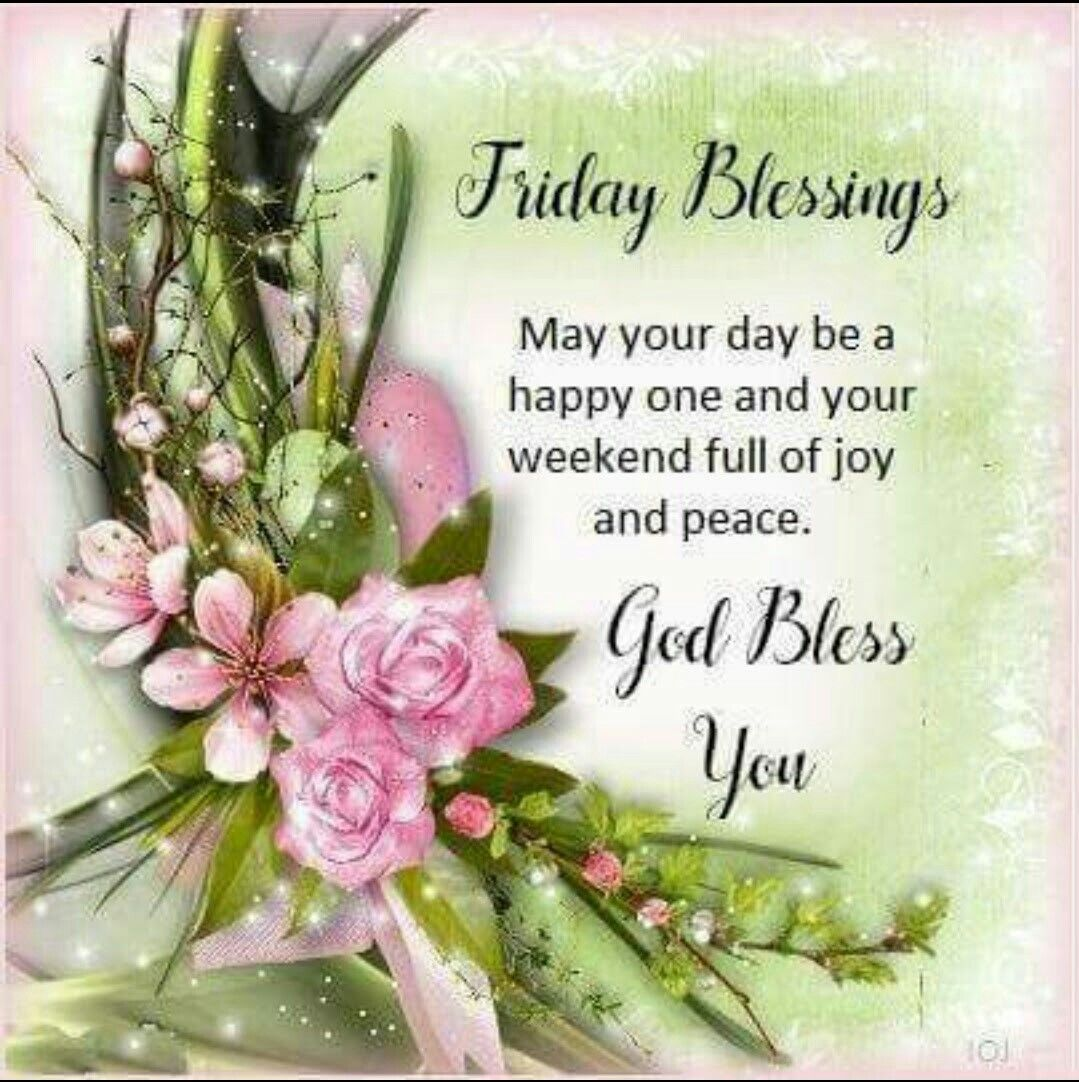Pin By Robbie Mcdonald On Friday Pinterest Blessings And Weekend
