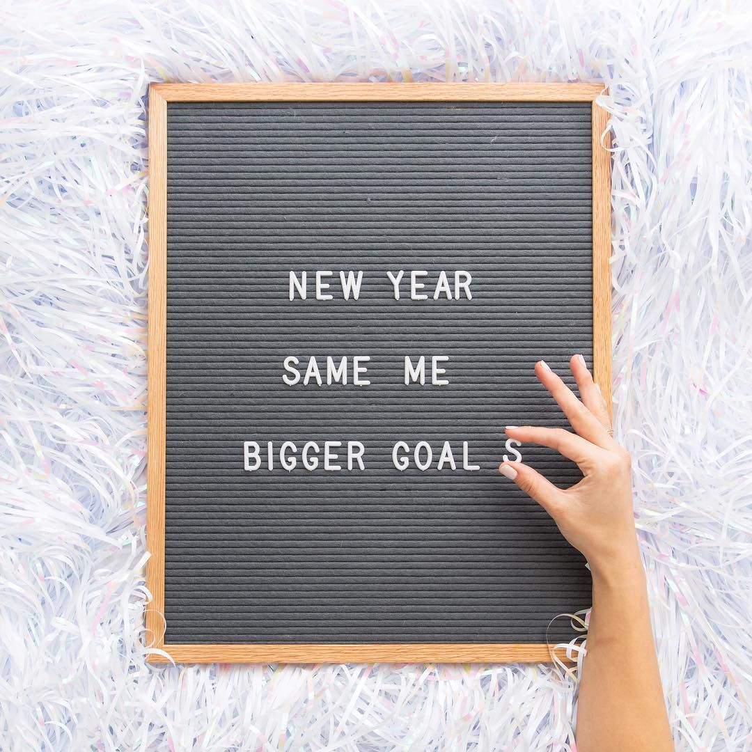 New Year. Same me. Bigger goals. New year captions