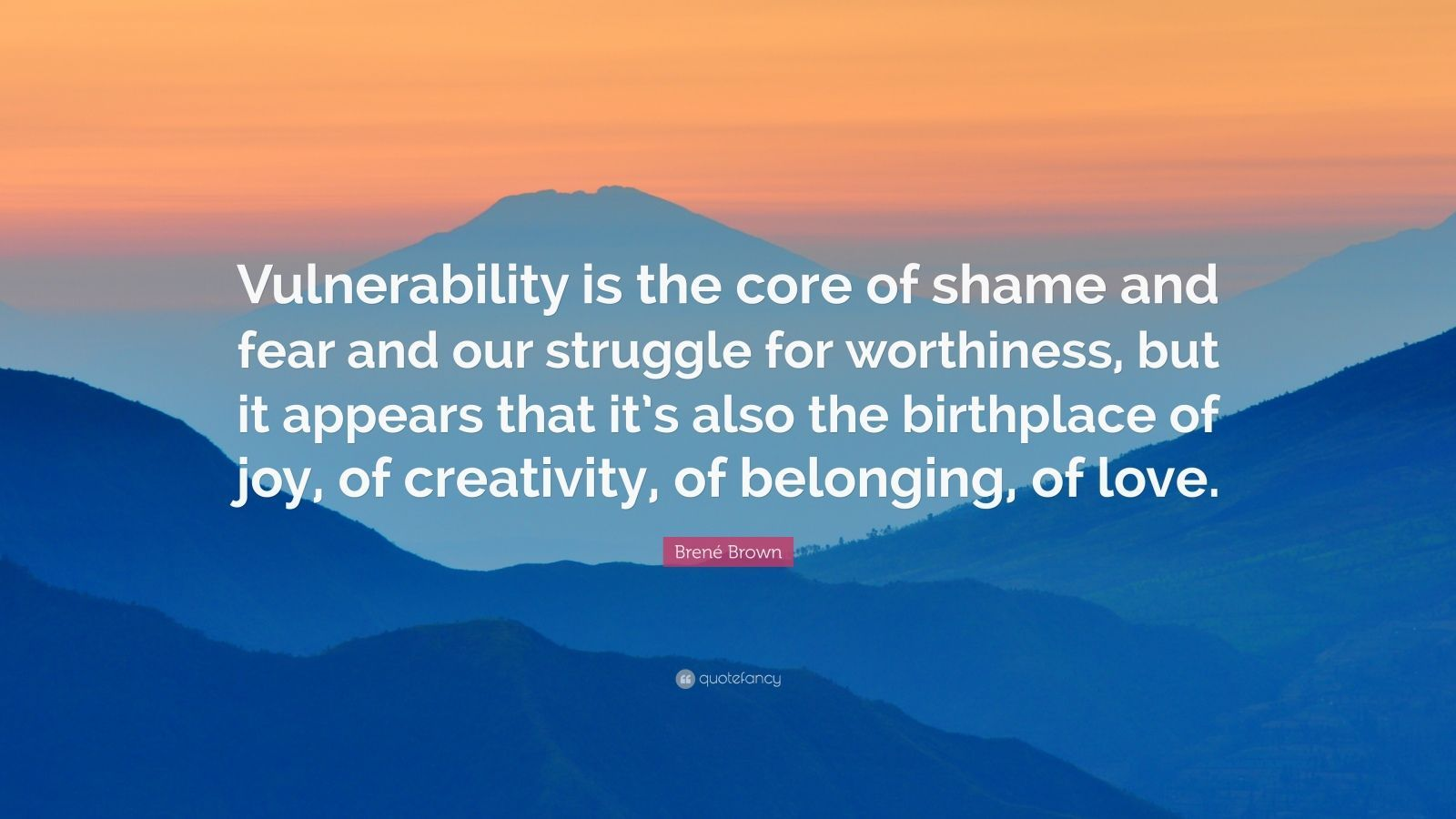 Brene Brown Quote Vulnerability Is The Core Of Shame And