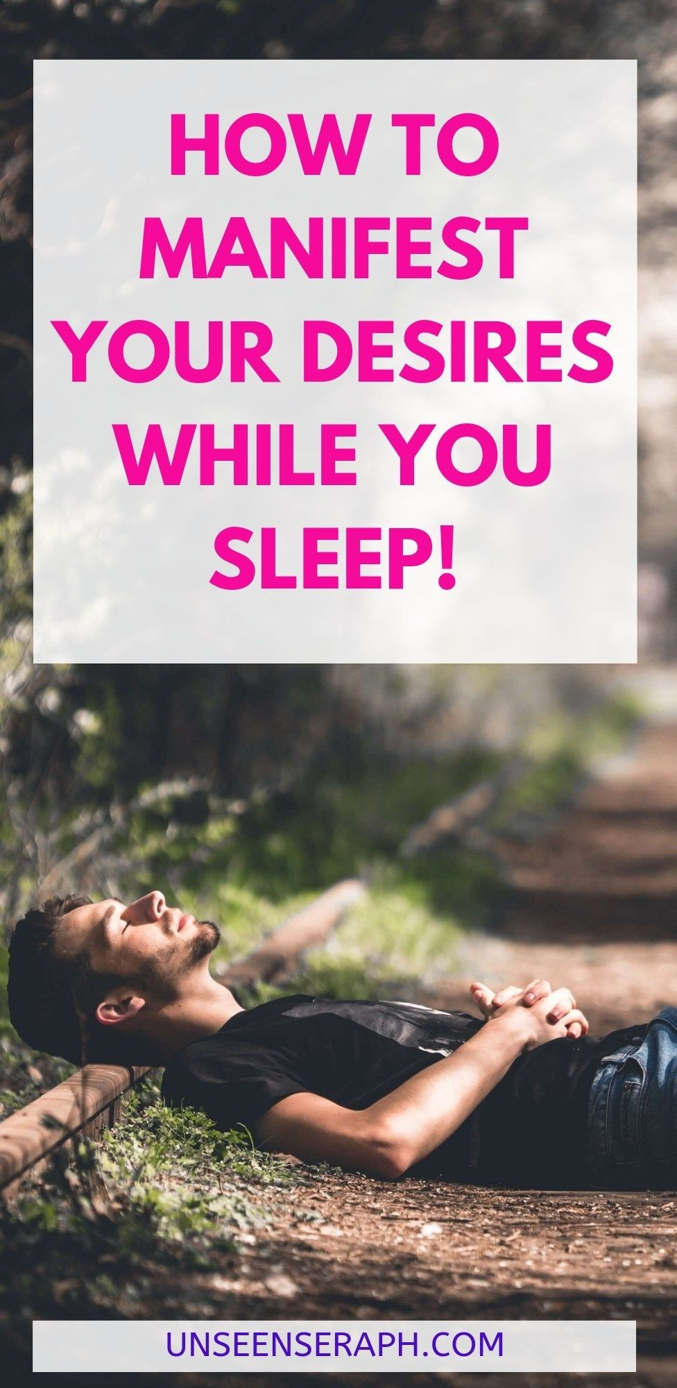 How To Manifest Your Desires While You Sleep — Unseen Seraph