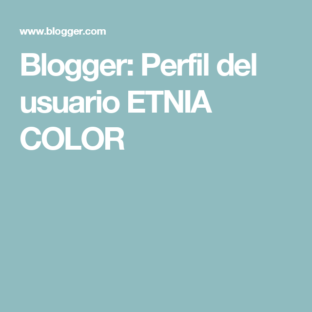 Blogger: Perfil del usuario  ETNIA COLOR