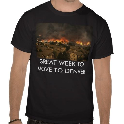 Great Week To Move To Denver Tee Shirts