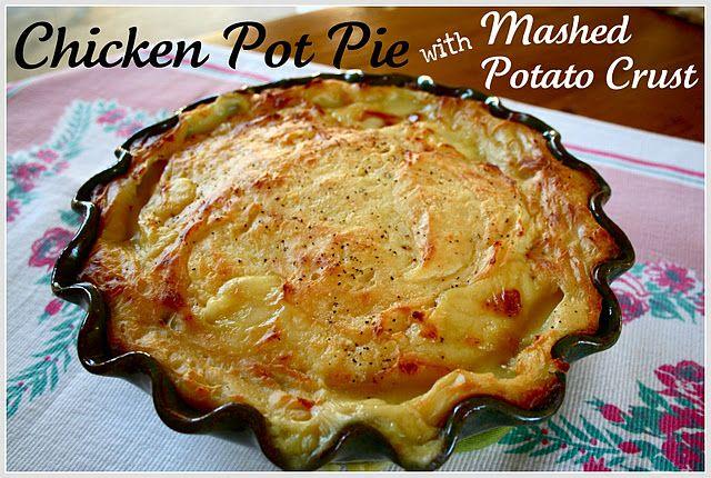 Chicken Pot Pie With Mashed Potato Crust Yessssss
