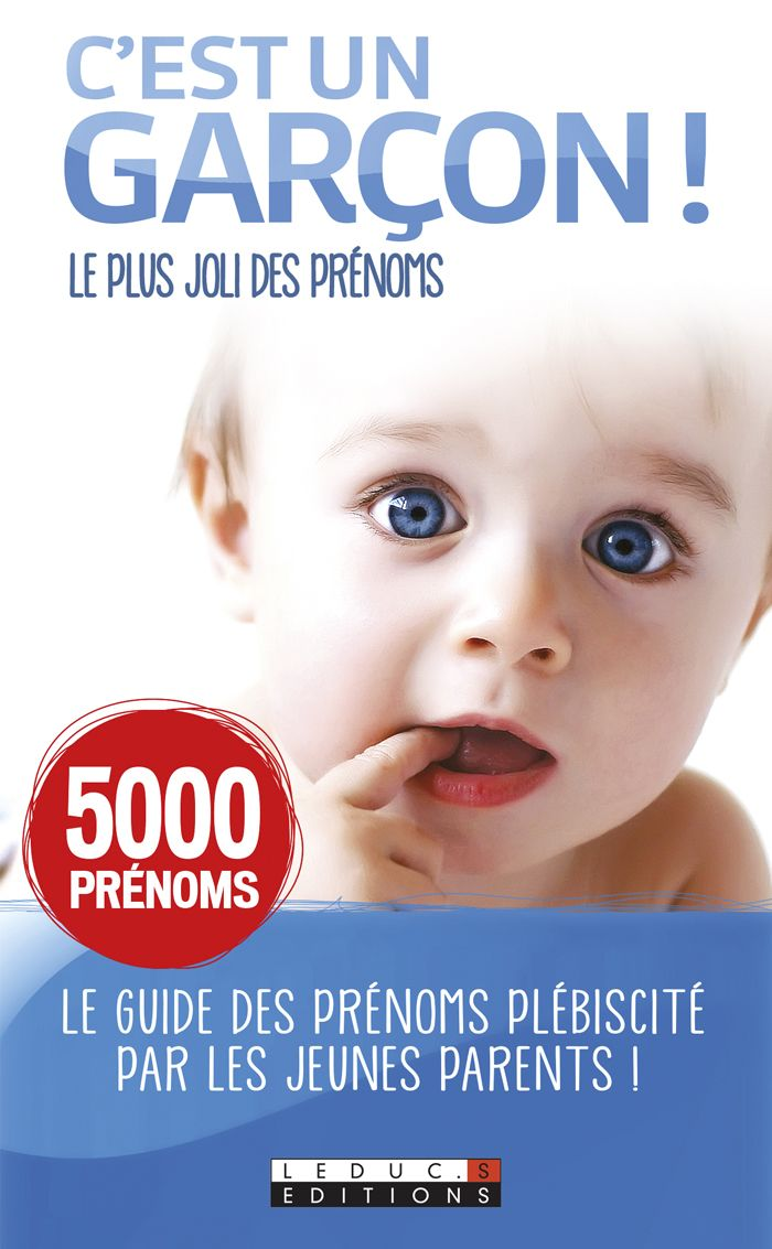 Le Guide Des Prenoms C Est Un Garcon Editions Leduc Guide Des Prenoms Prenom Bebe Garcon Garcon