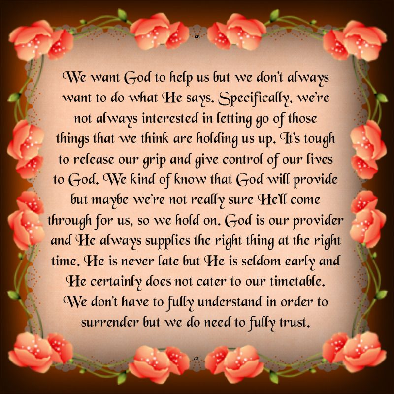 We Want God To Help Us But We Don T Always Want To Do What He Says