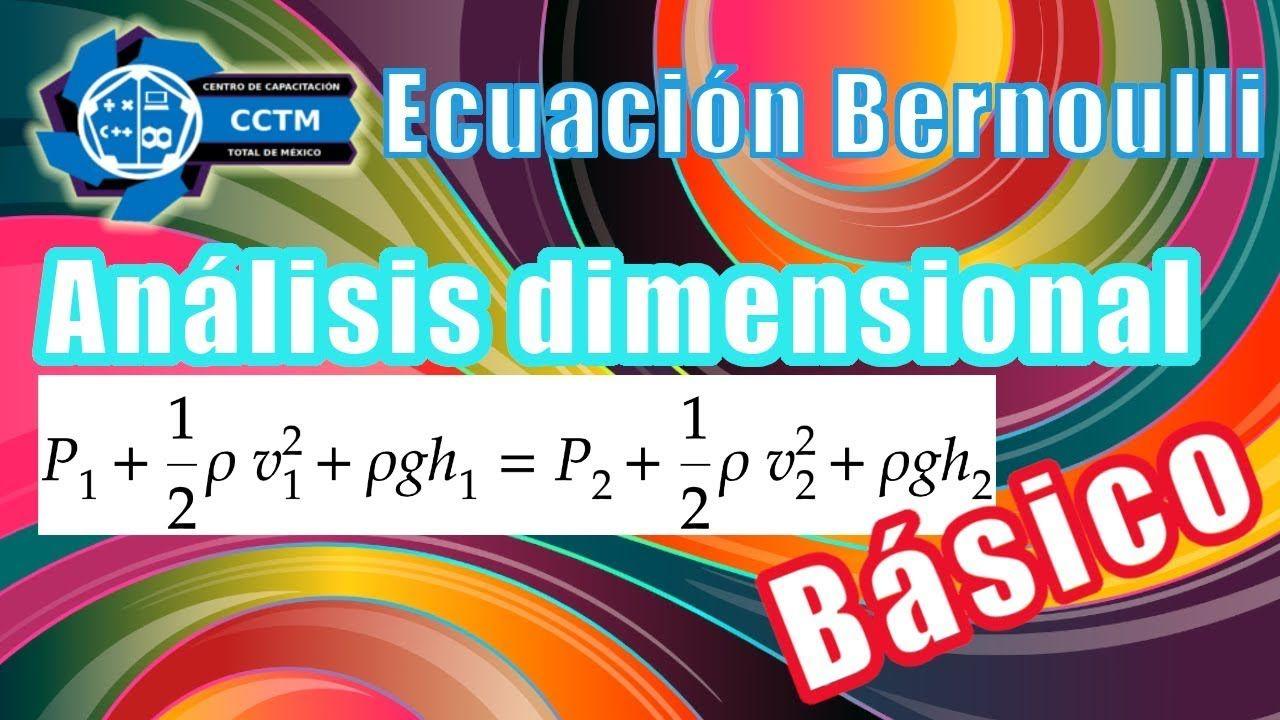 Ecuacion Bernoulli Analisis Dimensional Despejes V P Muy