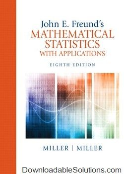 Solution manual for john e freunds mathematical statistics with solution manual for john e freunds mathematical statistics with applications 8e miller download answer key test bank solutions manual fandeluxe Image collections