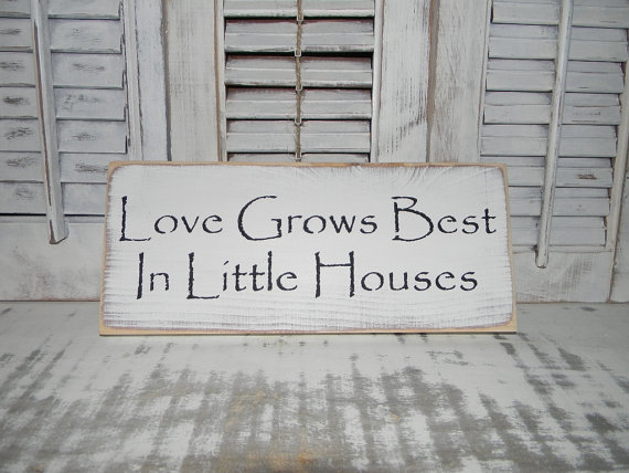 Love Grows Best In Little Houses Sign Primitive Rustic Shabby Chic Awesome Home Decor Signs Shabby Chic