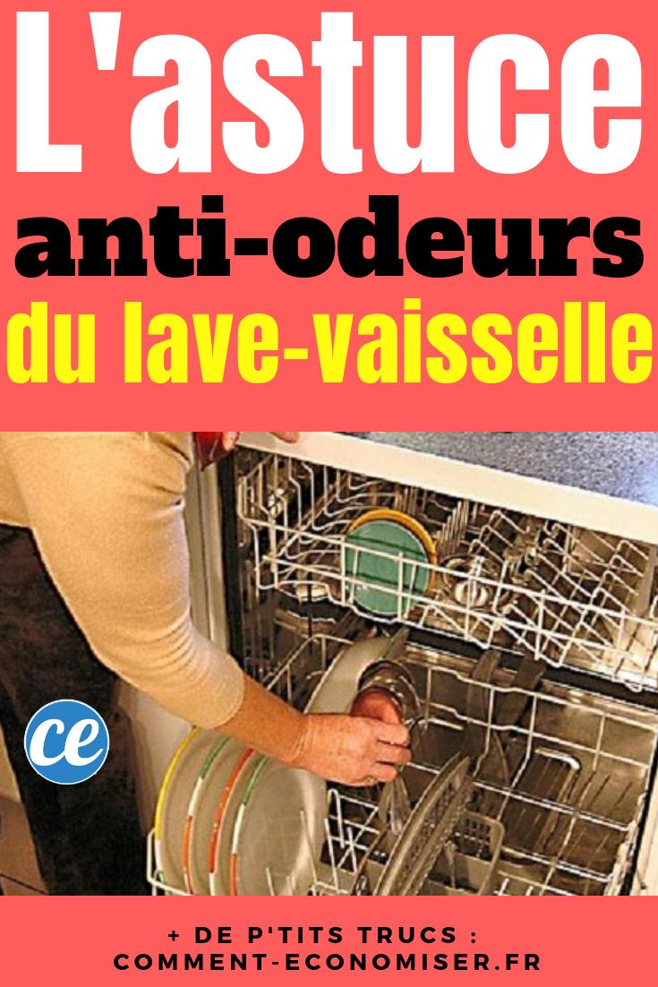 L Astuce Anti Odeurs Dans Le Lave Vaisselle Lave Vaisselle Vaisselle Et Comment Faire Le Menage
