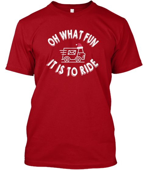 Mail Carrier Oh What Fun It Is To Ride Deep Red T Shirt Front
