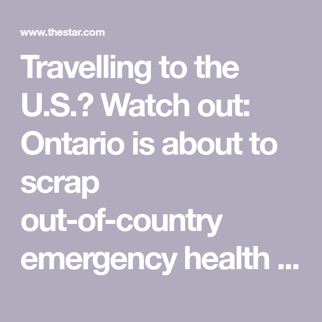 Travelling to the U.S.? Watch out: Ontario is about to ...