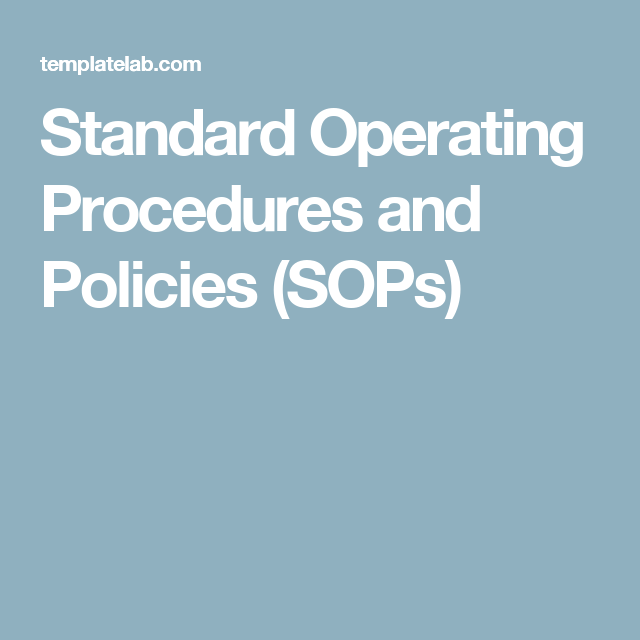 standard operating procedures and policies  sops