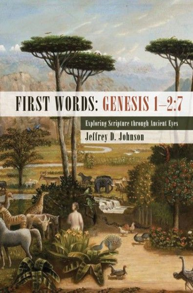 First Words: Genesis 1-2:7 (Exploring Scripture through