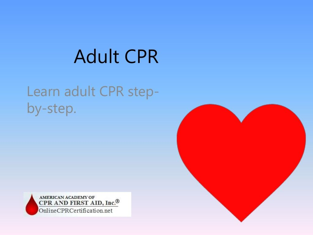Adult Cpr Learn How To Perform Cpr On Adult Victims By American
