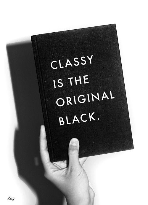 Classy Is The Original Black | Quote