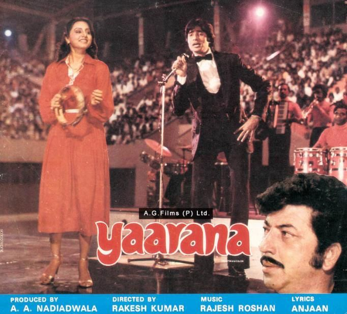 Yaarana 1981 This Amitabh Bachchan Amjad Khan Neetu Singh Starer Was Directed By Rakesh Kumar Music By R Bollywood Posters Best Movie Dialogues Good Movies