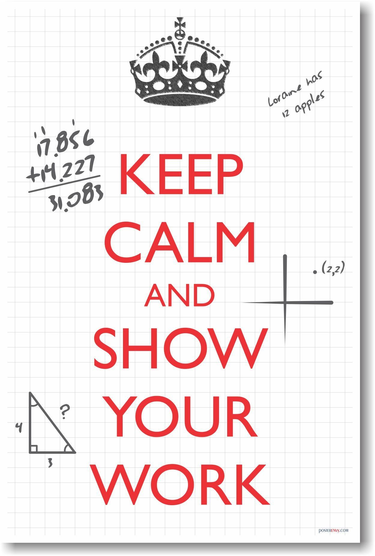 Keep Calm and Show Your Work - NEW Classroom Math Poster | teaching ...