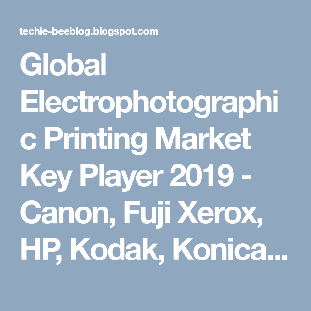 Global Electrophotographic Printing Market Key Player 2019 Canon