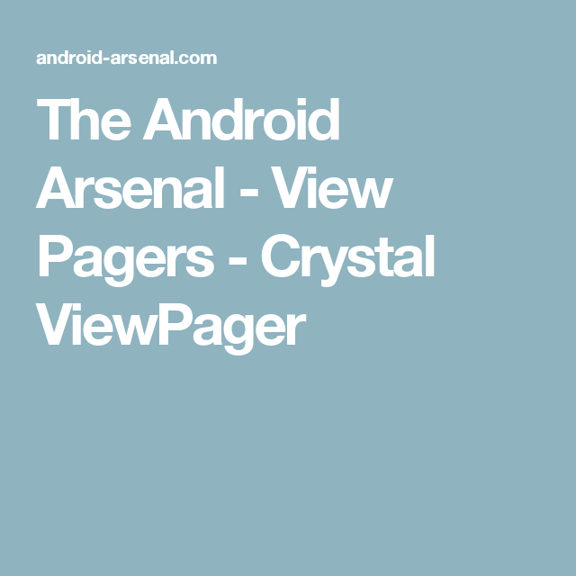 The Android Arsenal - View Pagers - Crystal ViewPager