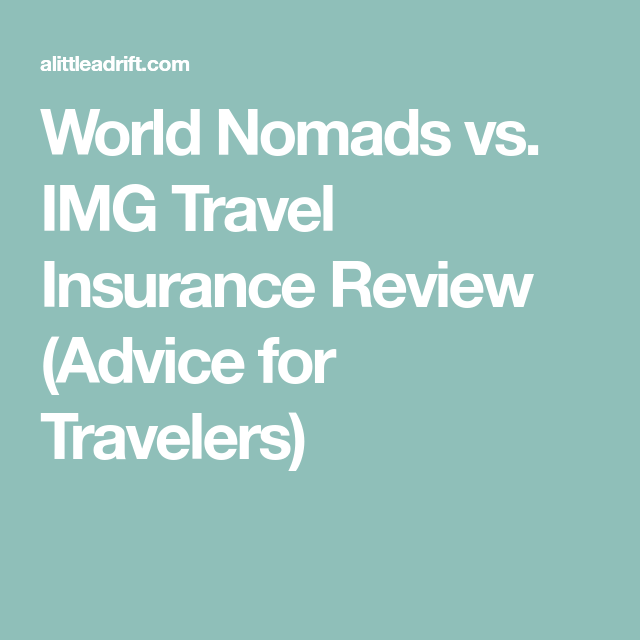 A Little Review World Nomads Travel Insurance For Long Term