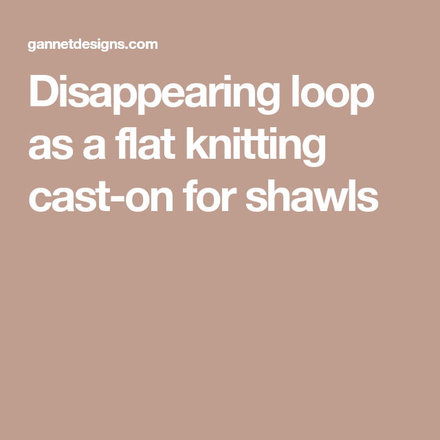 Disappearing Loop As A Flat Knitting Cast-on For Shawls
