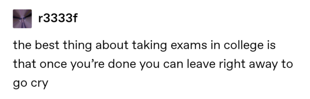 37 Hilarious Tumblr Posts About College That Will Ease Your Back To School Stress School Stress School Stress Quotes College Stress Humor