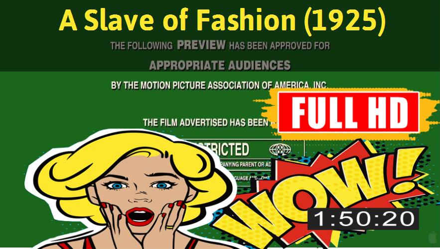 Watch A Slave Of Fashion 1925 Movie Online Http Movimuvi Com