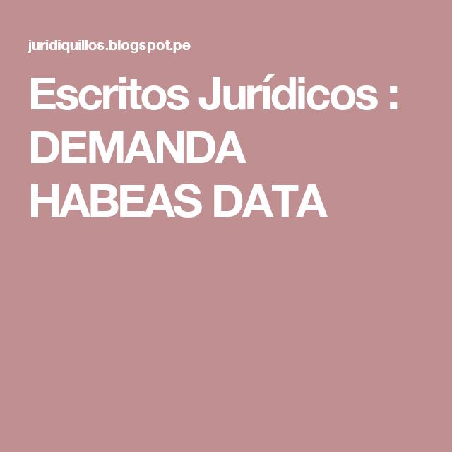 Escritos Jurídicos Demanda Habeas Data Abogados Leer Y
