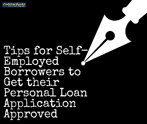 Tips For Self Employed Borrowers To Get Their Personal Loan Application Approved Personal Loans Loan How To Get