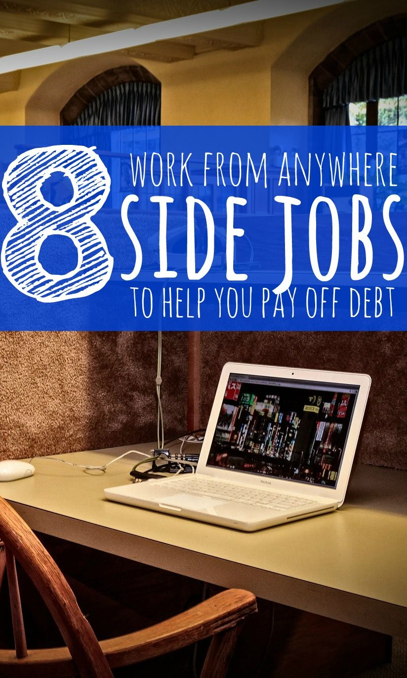 8 Side Jobs to Help You Pay Off Debt Earn extra money