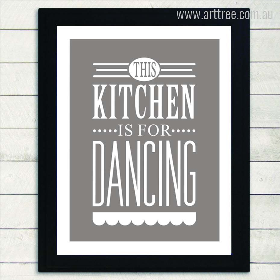 Kitchen dancing grey quotes buy canvas and kitchen wall art