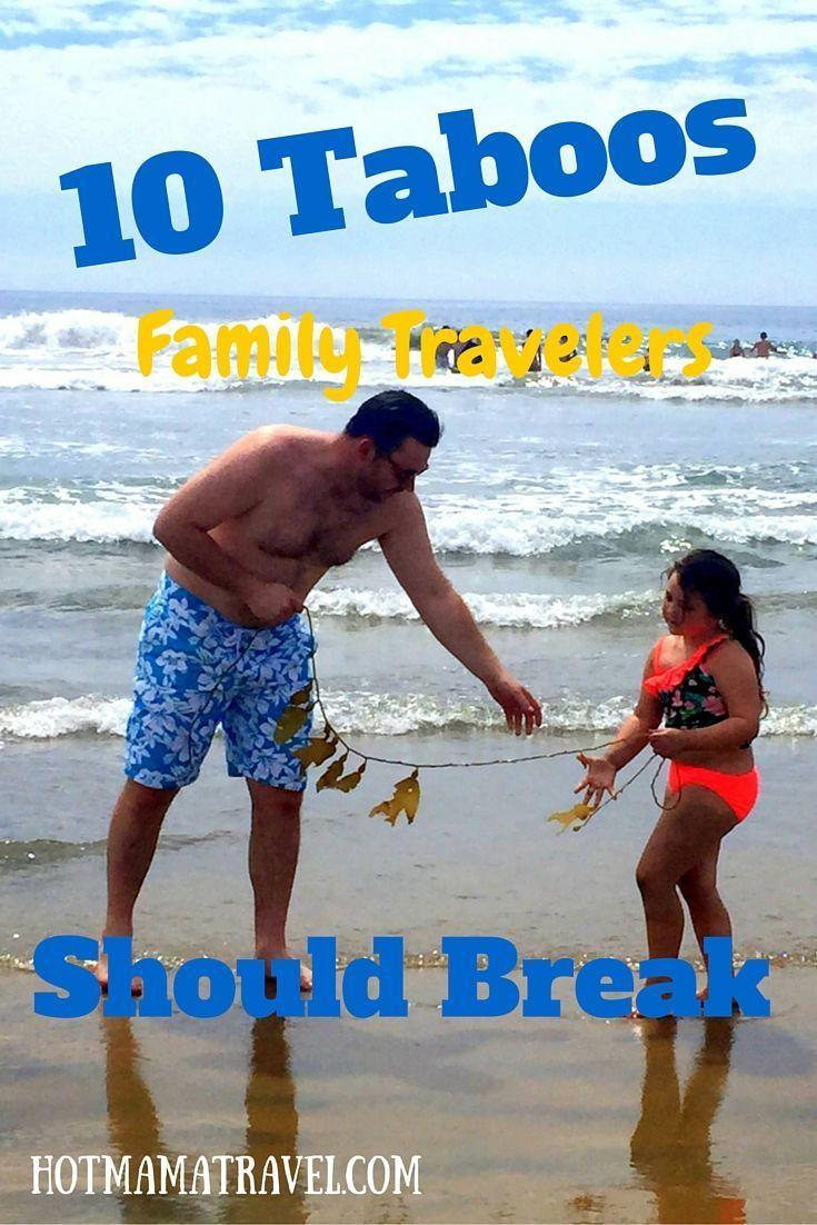 10 Family Travel Taboos You Should Break | Family travel ...