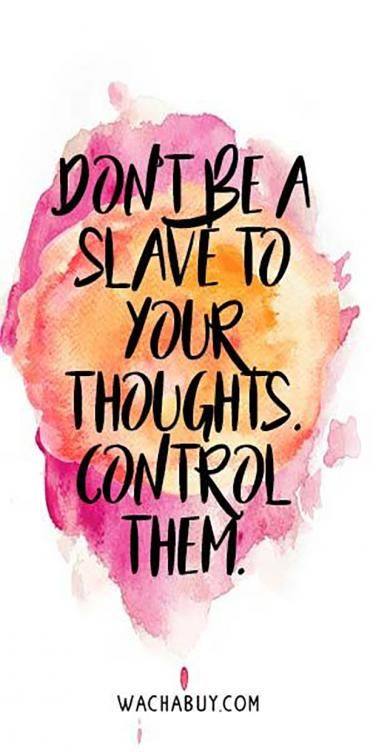 Kick the negative thoughts out of your head.