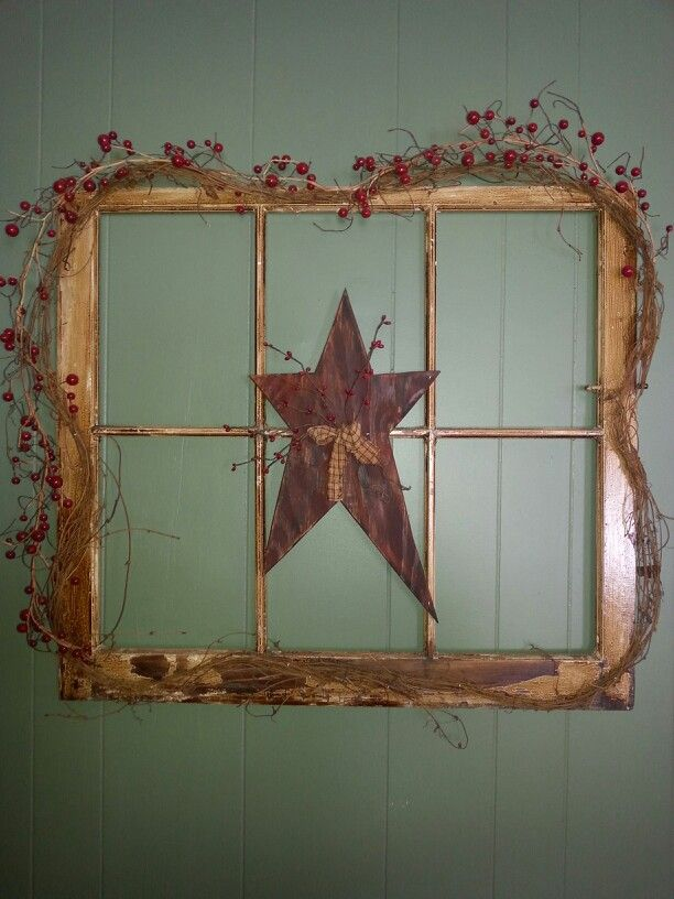 Country Decor old window frame with star and berries♥♥♥ | My ...