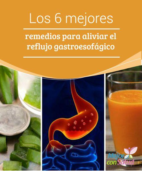 Los 6 Mejores Remedios Para Aliviar El Reflujo Gastroesofágico Mejor Con Salud Remedios Para La Gastritis Reflujo Gastroesofagico Reflujo