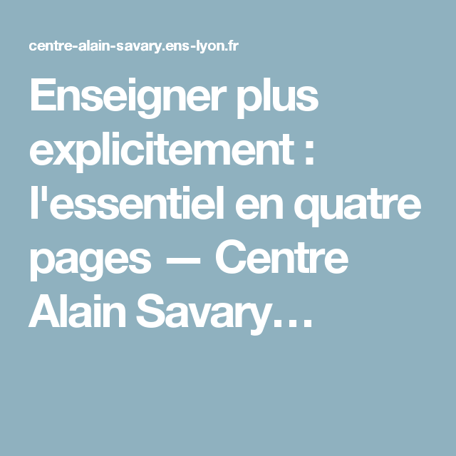 Enseigner Plus Explicitement L Essentiel En Quatre Pages Centre Alain Savary Enseignement Education Classe Ce1