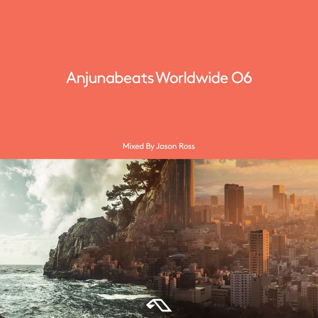 Anjunabeats Worldwide 06 by Jason Ross on Apple Music