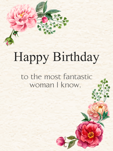 To The Most Fantastic Woman Elegant Birthday Flowers