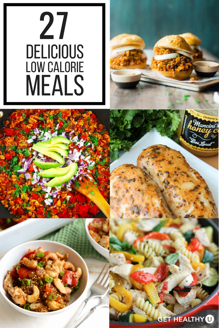 27 Delicious Low Calorie Meals That Fill You Up Get Healthy U Low Calorie Recipes Healthy Snacks Recipes 500 Calorie Meals