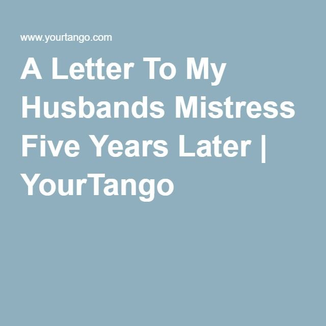 A Letter To My Husband's Mistress