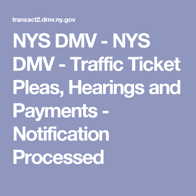 NYS DMV - NYS DMV - Traffic Ticket Pleas, Hearings and