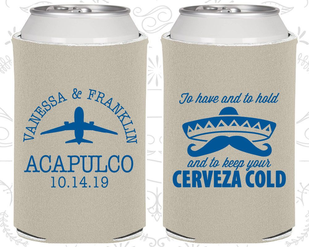 To Have and To Hold and To Keep Your Cerveza Cold, Wedding Ideas ...