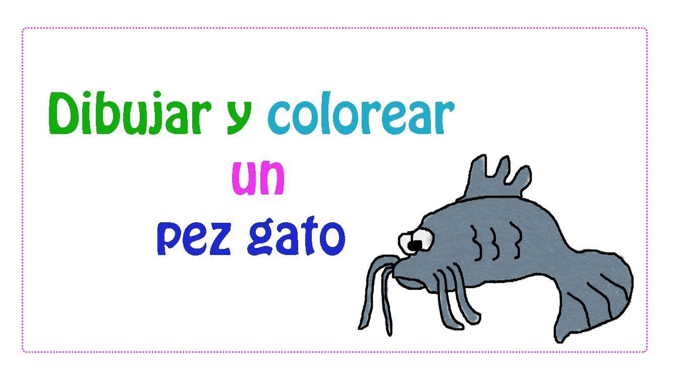 Dibujar y colorear un pez gato | escuela - dibujar | Pinterest ...