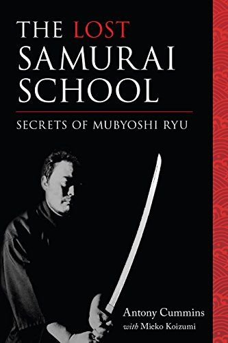 The lost samurai school secrets of mubyoshi ryu by anton the lost samurai school secrets of mubyoshi ryu by anton fandeluxe Choice Image