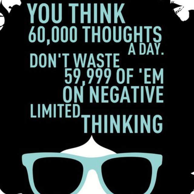 Don't waste your thoughts on negativity